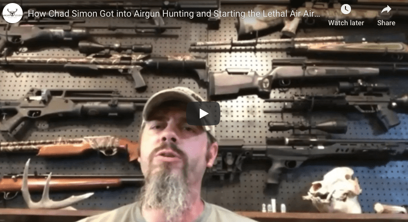 How Chad Simon Got Into Airgun Hunting & Starting Lethal Air